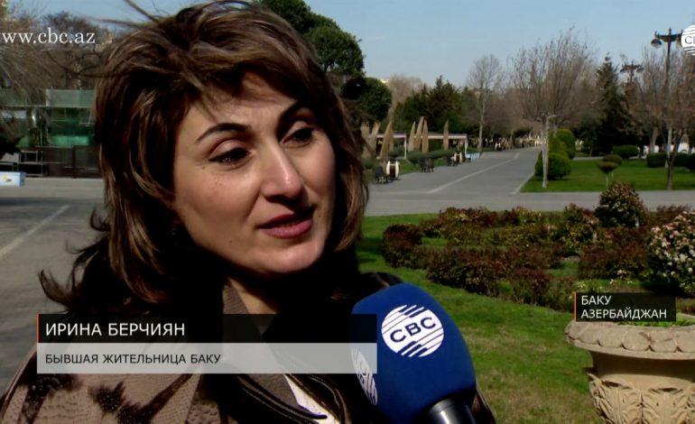 ՏԵՍԱՆՅՈՒԹ. Հայուհի Իրինա Բերչիյանի համար՝ Բաքուն իր սրտի քաղաքն է